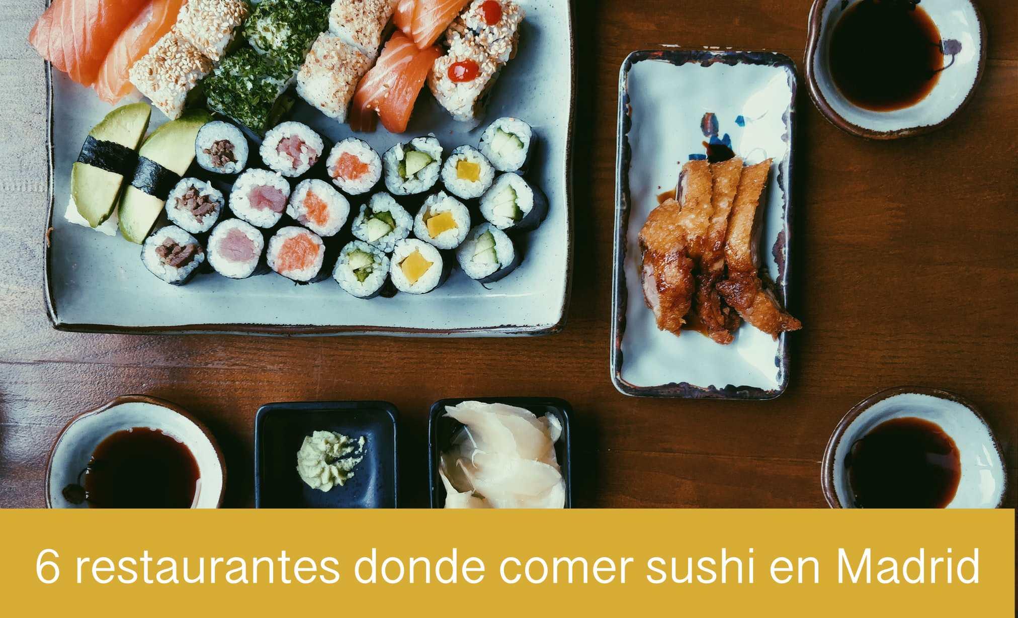 6 restaurantes donde comer sushi en Madrid