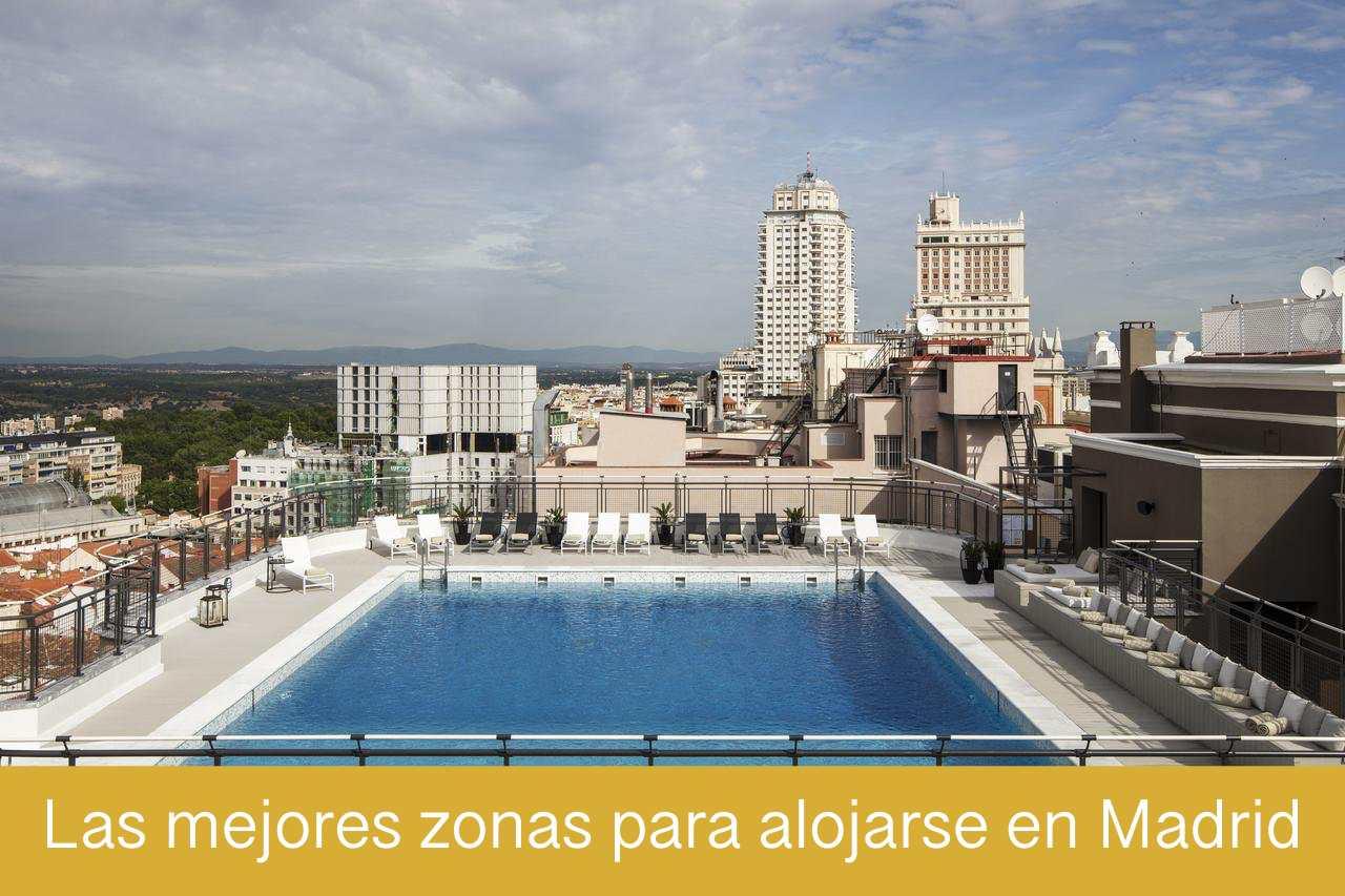 Las mejores zonas para alojarse en Madrid