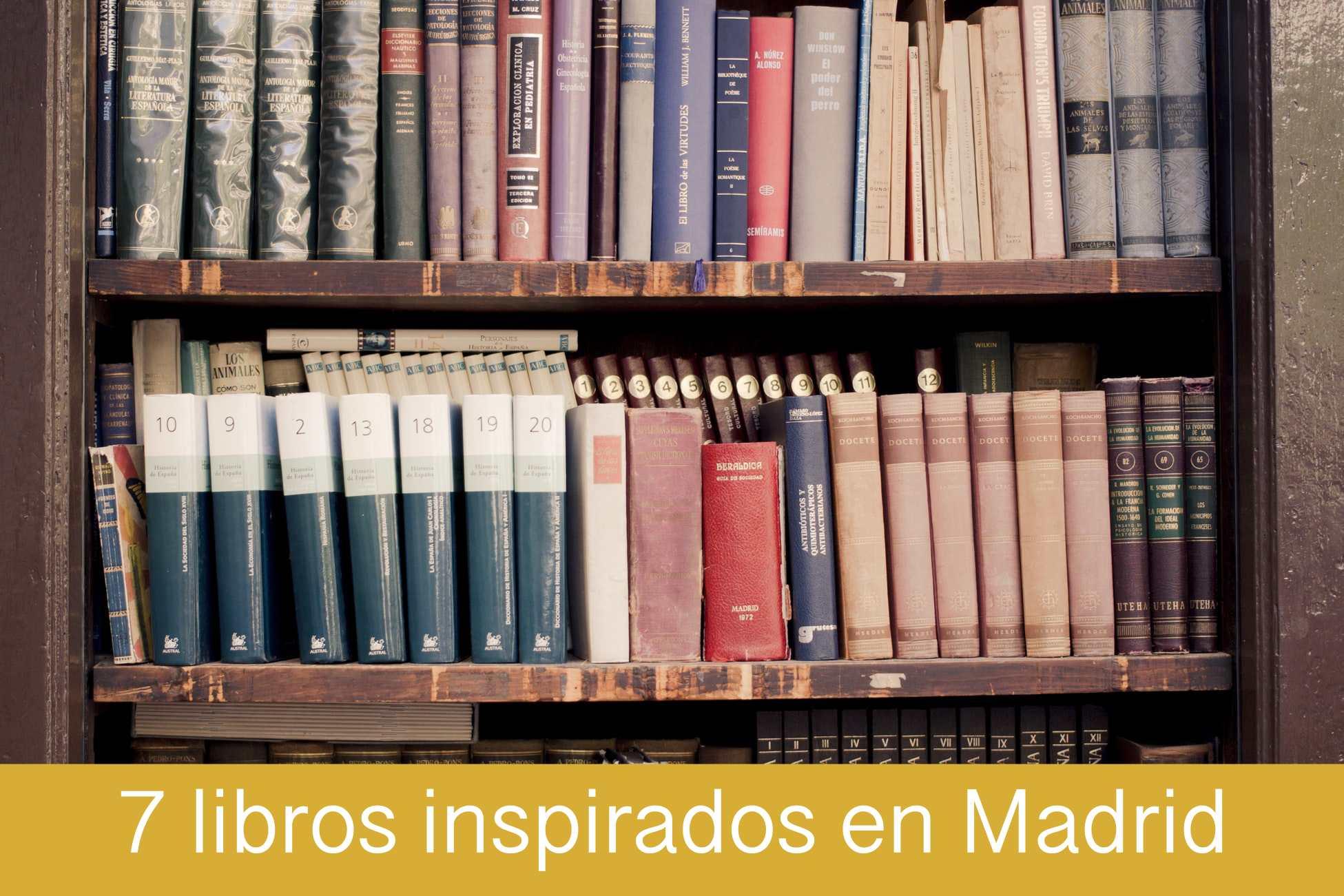 7 libros inspirados en Madrid