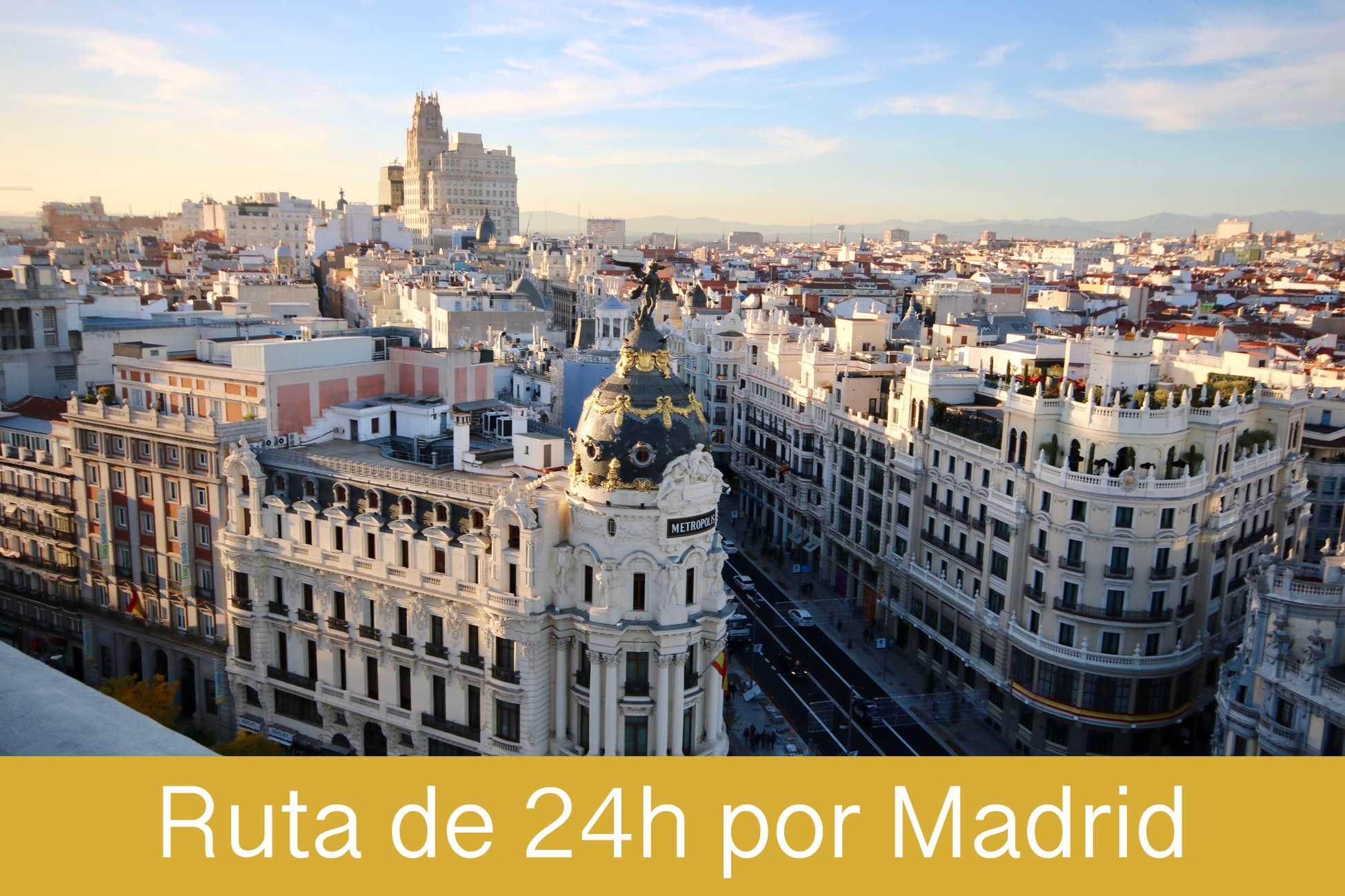 Ruta de 24 horas por Madrid